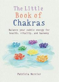 The Little Book of Chakras by Patricia Mercier