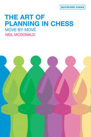 The Art of Planning in Chess: Move By Move by Neil McDonald image