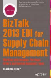 BizTalk 2013 EDI for Supply Chain Management by Mark Beckner