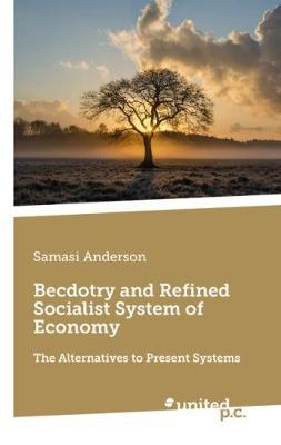 Becdotry and Refined Socialist System of Economy by Samasi Anderson image