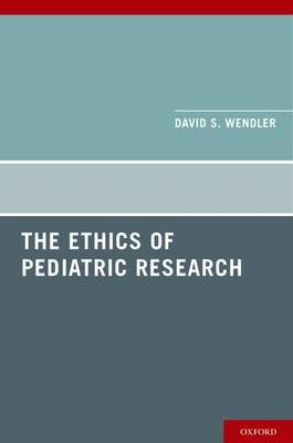 The Ethics of Pediatric Research by David D. Wendler image