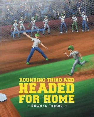 Rounding Third and Headed for Home by Edward Tooley image