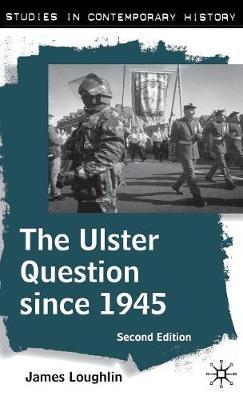 The Ulster Question since 1945 by John Loughlin image