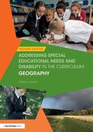 Addressing Special Educational Needs and Disability in the Curriculum: Geography by Helen Harris