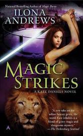 Magic Strikes (Kate Daniels #3) by Ilona Andrews