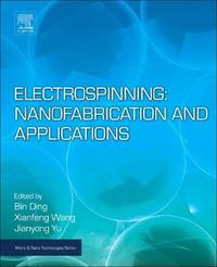 Electrospinning: Nanofabrication and Applications