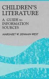 Children's Literature by Margaret W.Denman- West