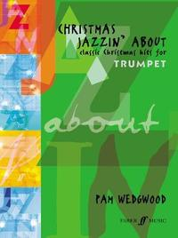 Christmas Jazzin' About (Trumpet) by Pam Wedgwood