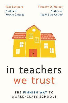 In Teachers We Trust by Pasi Sahlberg