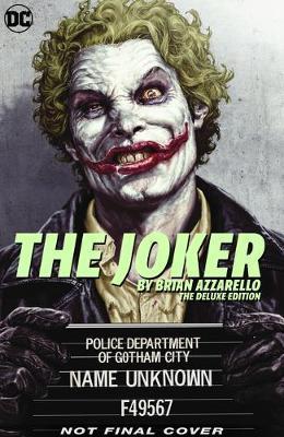 Joker by Brian Azzarello: The Deluxe Edition by Brian Azzarello