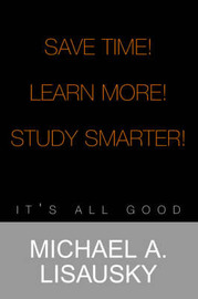 Save Time!/ Learn More! by Michael A. Lisausky image