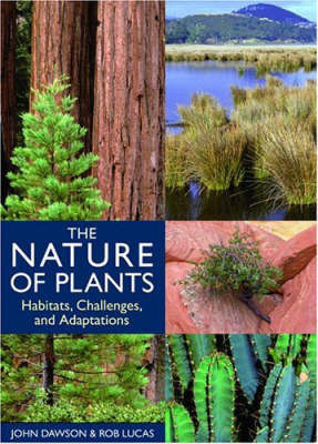 The Nature of Plants: Habitats, Challenges, and Adaptations by John Dawson