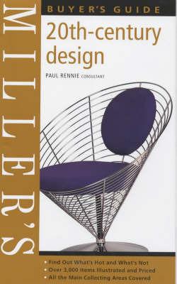 Miller's 20th-century Design Buyer's Guide by Paul Rennie