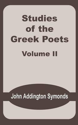 Studies of the Greek Poets (Volume Two) by John Addington Symonds image