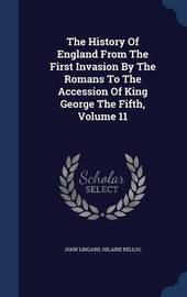 The History of England from the First Invasion by the Romans to the Accession of King George the Fifth; Volume 11 by John Lingard