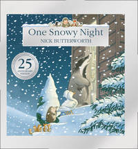 One Snowy Night (25th Anniversary Edition) by Nick Butterworth