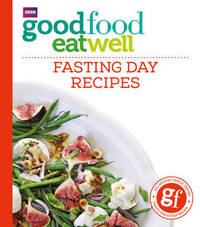 Good Food Eat Well: Fasting Day Recipes by Good Food Guides image