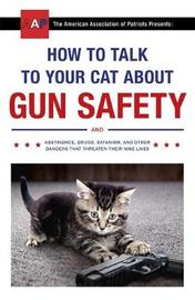 How to Talk to Your Cat About Gun Safety by Zachary Auburn image
