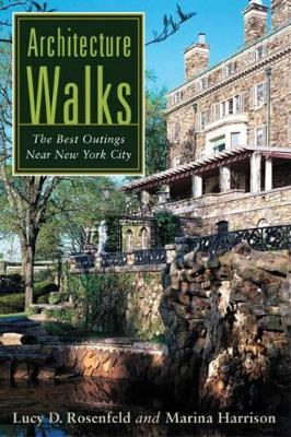 Architecture Walks by Lucy D Rosenfeld