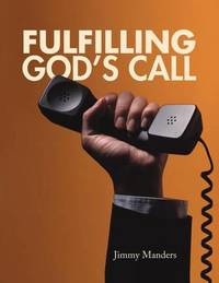 Fulfilling God's Call by Jimmy Manders