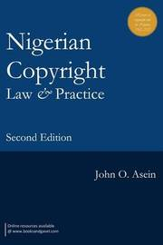 Nigerian Copyright Law and Practice. Second Edition by John O. Asein