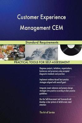 Customer Experience Management CEM Standard Requirements by Gerardus Blokdyk