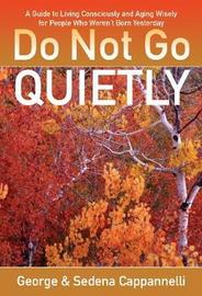 Do Not Go Quietly by George Cappannelli