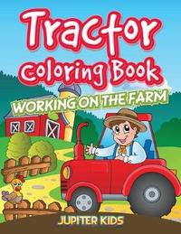 Tractor Coloring Book by Jupiter Kids
