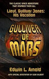 Gulliver of Mars (Annotated Edition) by Edwin L. Arnold