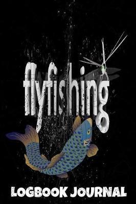 Flyfishing Logbook Journal by Fishermen Tales