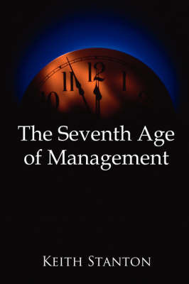 The Seventh Age of Management by Keith Stanton image