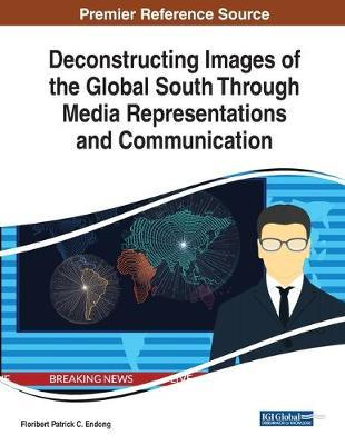 Deconstructing Images of the Global South Through Media Representations and Communication