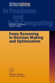 Fuzzy Reasoning in Decision Making and Optimization by Christer Carlsson