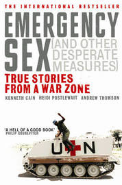 Emergency Sex (And Other Desperate Measures) by Kenneth Cain