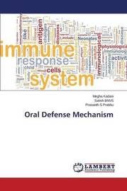 Oral Defense Mechanism by Kadani Megha