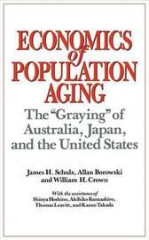 Economics of Population Aging by Allan Borowski