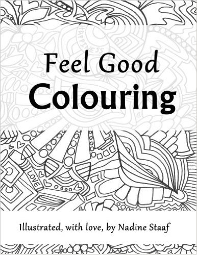 Feel Good Colouring: Illustrated with Love by Nadine Staaf
