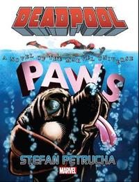 Deadpool: Paws Prose Novel by Stefan Petrucha