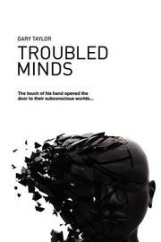 Troubled Minds by Gary Taylor