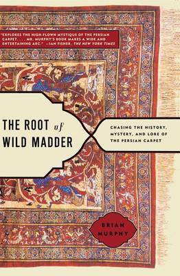 The Root of Wild Madder by Brian Murphy image