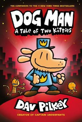 Dog Man 3: A Tale of Two Kitties by Dav Pilkey image