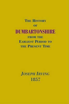 The History of Dumbartonshire by Joseph Irving image
