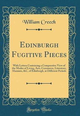 Edinburgh Fugitive Pieces by William Creech