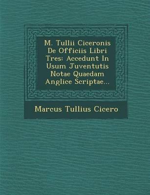 M. Tullii Ciceronis de Officiis Libri Tres by Marcus Tullius Cicero image