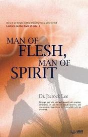 Man of Flesh, Man of Spirit Ⅰ by Jaerock Lee