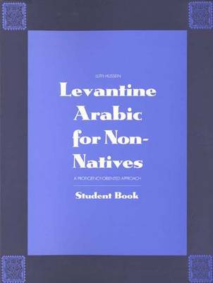 Levantine Arabic for Non-Natives by Lutfi Hussein