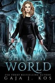 Shadow World by Gaja J. Kos
