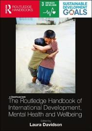 The Routledge Handbook of International Development, Mental Health and Wellbeing
