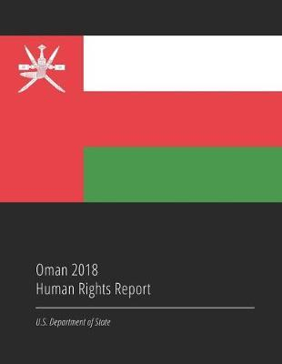 Oman 2018 Human Rights Report by U.S. Department of State