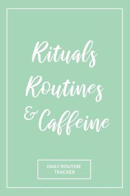 Rituals, Routines, and Caffeine by She's Inspired Paper